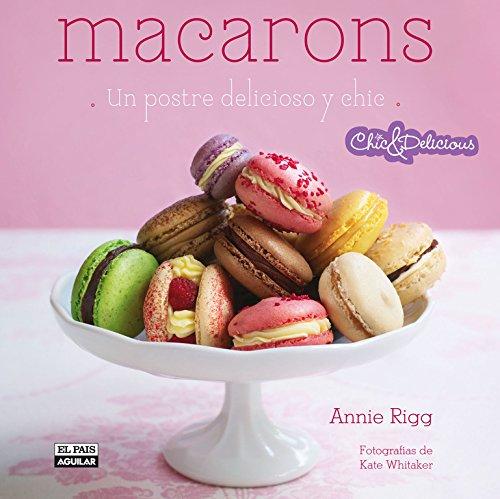 9788403511170: Macarons (Chic & Delicious): Un postre delicioso y chic (GASTRONOMIA.)