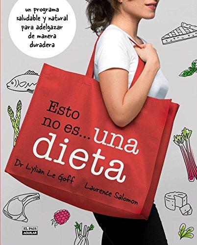 9788403512740: Esto no es una dieta: Un programa saludable y natural para adelgazar de manera duradera (GASTRONOMIA.)