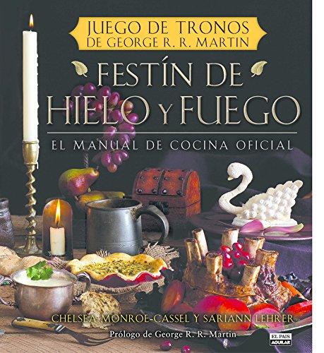 9788403512757: Festín de hielo y fuego: El manual oficial de cocina de Juego de Tronos de George R.R. Martin (Gastronomía)