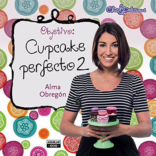 9788403514164: Objetivo: cupcake perfecto #2/Objective: Perfect Cupcake #2 (Spanish Edition)