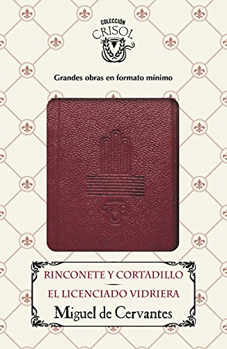 Rinconete y Cortadillo - El licenciado Vidriera (Crisolà n 2016) (AGUILAR): MIGUEL DE ...