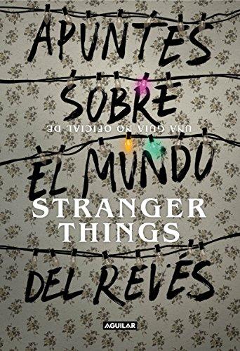 9788403518926: Apuntes sobre el mundo del revés. Una guía no oficial de Stranger Things (Ocio y tiempo libre)