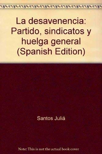 9788403590113: La desavenencia: Partido, sindicatos y huelga general (Spanish Edition)