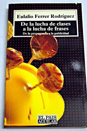 9788403591837: De la lucha de clases a la lucha de frases: De la propaganda a la publicidad (Spanish Edition)