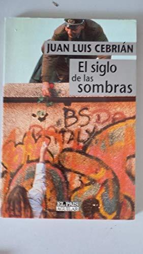 9788403593589: El siglo de las sombras: Meditaciones urgentes de un europeo de hoy (El Nuevo siglo) (Spanish Edition)