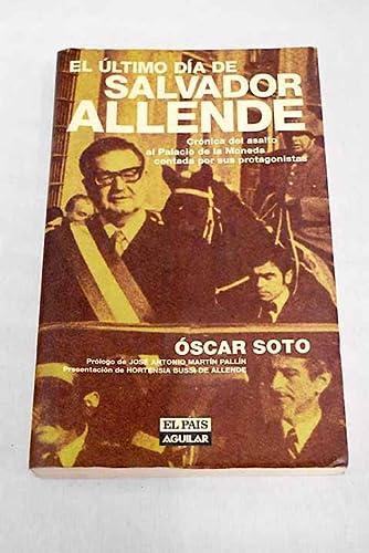 El Ultimo Dia De Salvador Allende: Soto, Oscar