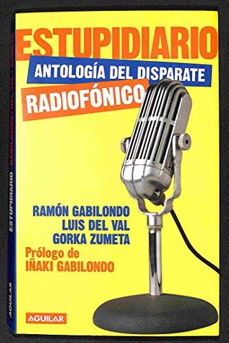 9788403595194: Estupidiario - antologia del disparate radiofonico