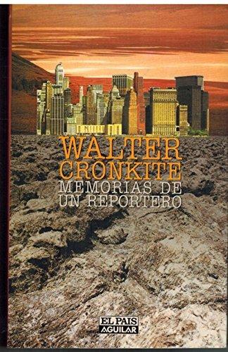 Memorias de un reportero. Título original: A: Cronkite, Walter [Missouri/Estados