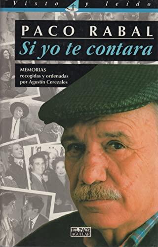 Si Yo Te Contara: Memorias: Rabal, Paco; Cerezales, Agustin