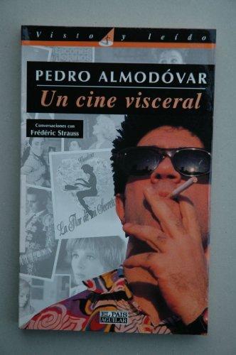 9788403597099: Pedro Almodovar. Un Cine Visceral: Conversaciones Con Frederic Strau (Visto y leído)