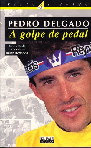 9788403597105: Pedro Delgado : a golpe de pedal