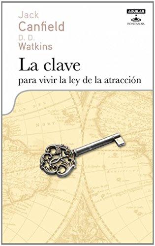 9788403598126: LA CLAVE PARA VIVIR LA LEY DE LA ATRACCION (OTROS GENERALES AGUILAR.)