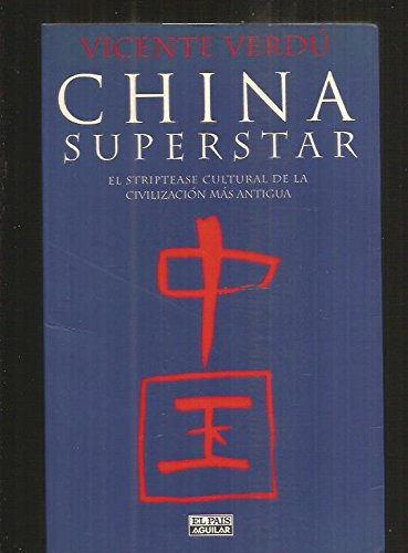 9788403599253: China superstar El striptease cultural de la civilización más antigua