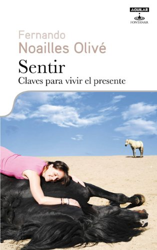 9788403599376: Sentir. Claves para vivir el presente (Fontanar (aguilar))