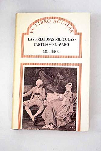 9788403600065: Las preciosas ridículas ; Tartufo ; El avaro. Traducción de Julio Gómez de la Serna.