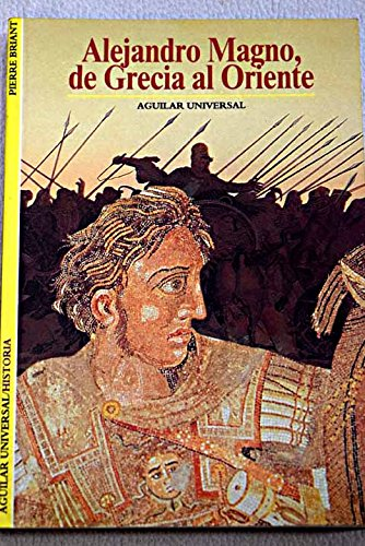9788403600584: Alejandro Magno, de Grecia al Oriente