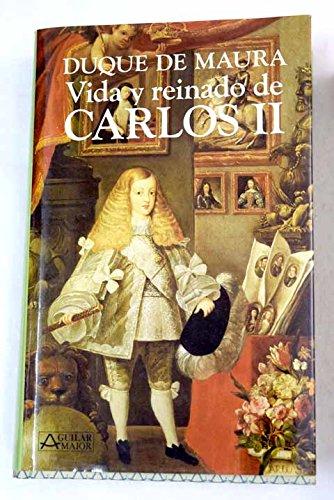 9788403600768: Vida y reinado de Carlos II (Aguilar maior) (Spanish Edition)