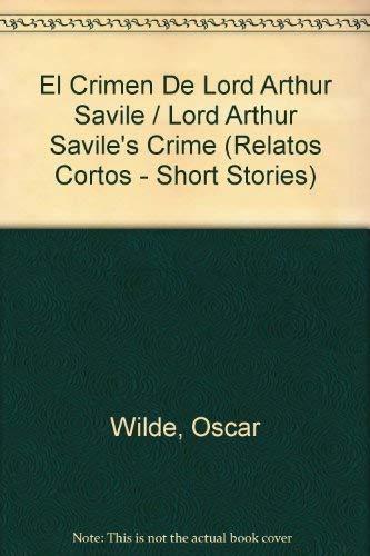 9788403602564: El Crimen De Lord Arthur Savile / Lord Arthur Savile's Crime (Relatos Cortos - Short Stories) (Spanish Edition)