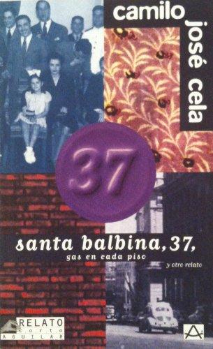 Santa balbina, 37 ; gas en cada: Camilo Jose Cela