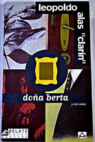 Dona Berta (Relato Corto Aguilar) (Spanish Edition): Leopoldo Alas Clarin