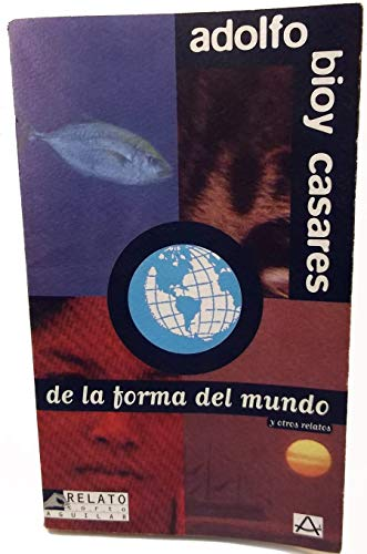 9788403602786: De la forma del mundo y otros relatos (Relato Corto Aguilar)