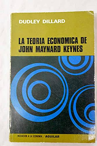 9788403760028: LA TEORIA ECONOMICA DE JOHN MAYNARD KEYNES. Teoria de una economia monetaria