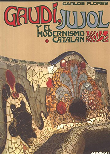 9788403809987: GAUDI, JUJOL. YEl Modernismo Catalan. Two Volumes.