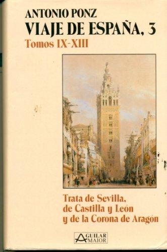 9788403880108: Viaje De España (Tomos IX-XIII: Trata de Sevilla, de Castilla y Leon y de la Corona de Aragon, Vol 3)