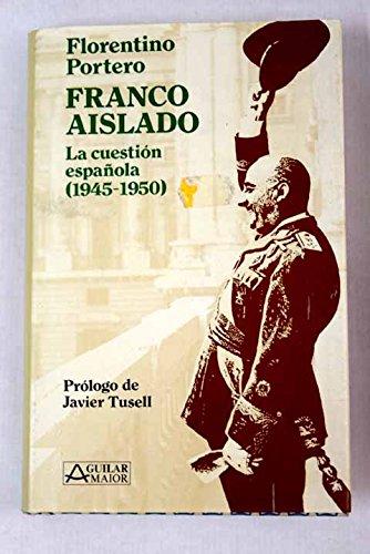 9788403880245: Franco aislado : la cuestion española, 1945-1950 (Aguilar maior)