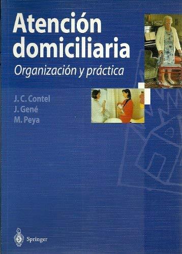9788407002032: Atencion domiciliaria : organizacion y practica