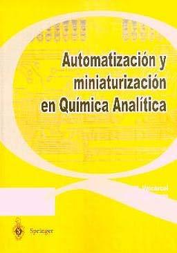 9788407005101: Automatizacion Y Miniaturizacion En Quimica Analitica