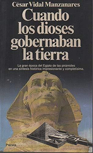 9788408001287: Cuando los dioses gobernaban la tierra: el Egipto de la IV dinastía
