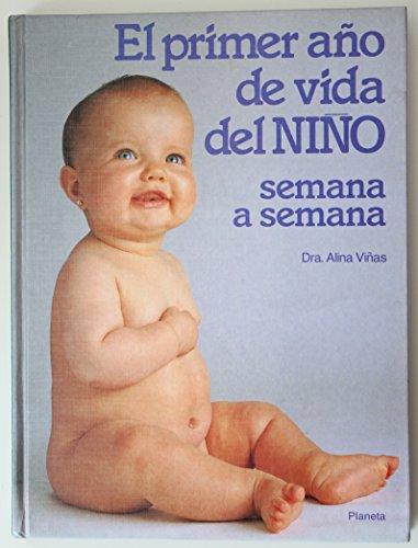 9788408001645: El Primer Ano De Vida Del Nino: Sermana a Semana (Manuales Practicos) (Spanish Edition)