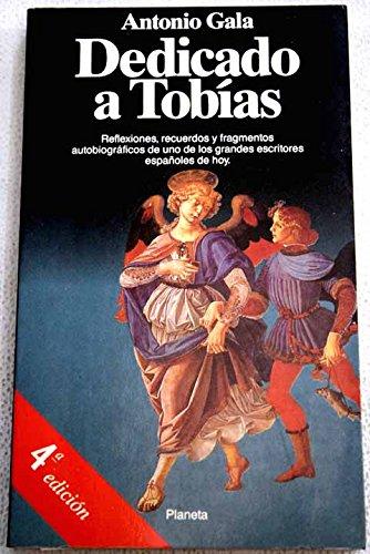 Dedicado a Tobias (Spanish Edition): Antonio Gala
