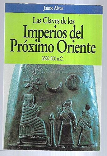 9788408002420: Imperios del proximo oriente - claves 3500-500 a.c.