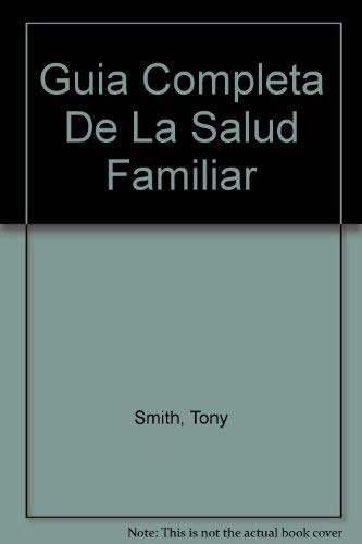 Guia Completa De LA Salud Familiar (840800252X) by Tony Smith
