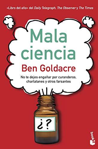 9788408003779: Mala ciencia: No te dejes engañar por curanderos, charlatanes y otros farsantes (Divulgación. Ciencia)