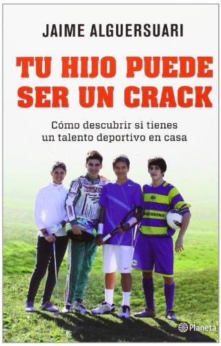9788408004837: Tu hijo puede ser un crack: Cómo descubrir si tienes un talento deportivo en casa