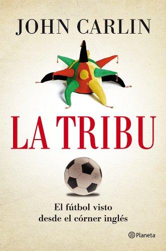 9788408004844: La tribu: El fútbol visto desde el córner inglés