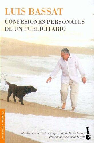 Confesiones personales de un publicitario (Divulgación. Biografías: Luis Bassat