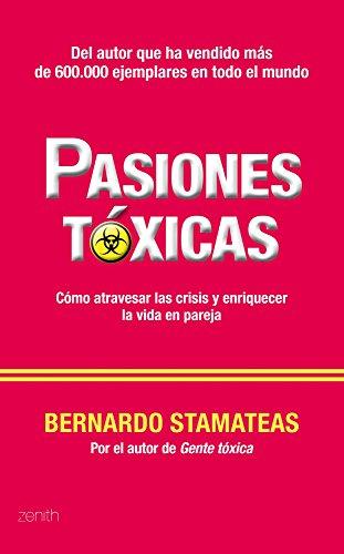 PASIONES TOXICAS: Cómo atravesar las crisis y enriquecer la vida en pareja: BERNARDO ...