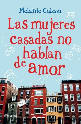 9788408007586: Las mujeres casadas no hablan de amor (Planeta Internacional)
