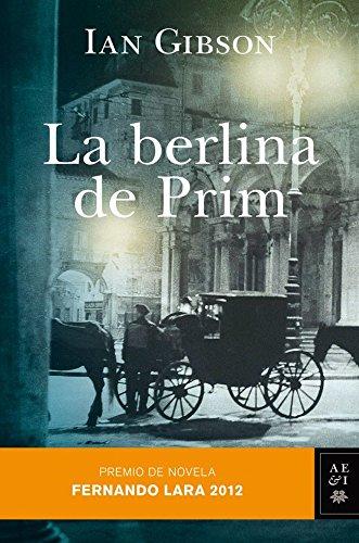 9788408007661: La berlina de Prim: Premio de Novela Fernando Lara 2012