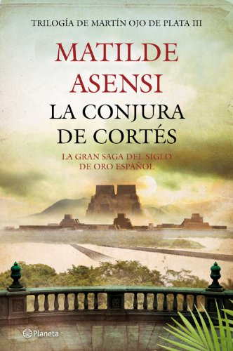 9788408008033: La conjura de Cortés (Matilde Asensi)