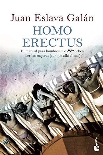 9788408008460: Homo erectus: El manual para hombres que NO deben leer las mujeres (aunque allá ellas...): 2 (Divulgación)