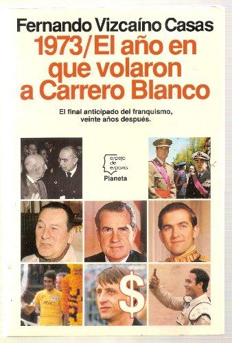 9788408010357: 1973, el ano en que volaron a Carrero Blanco (Serie Los Espanoles) (Spanish Edition)