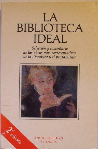 9788408010449: La Biblioteca Ideal (Seleccion Y Comentario De Las Obras Mas Representativas De La Literatura Y El Pensamiento)