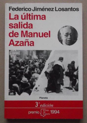 9788408011217: Ultima salida de Manuel azaña, la (Espejo de España)