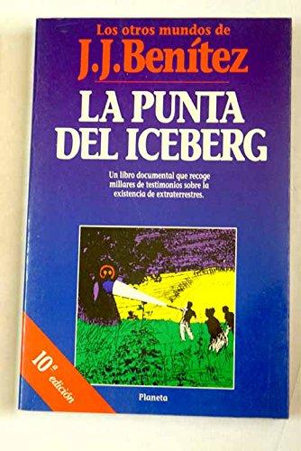 9788408011354: LA PUNTA DEL ICEBERG by J.J. Benítez, 1990