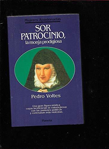 Sor Patrocinio, la monja prodigiosa: Pedro Voltes.